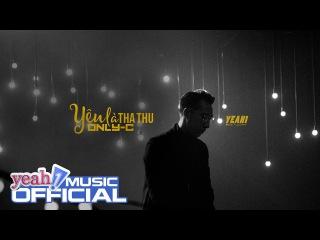 """Yêu Là """"Tha Thu""""   Only C   Em Chưa 18 OST   Official Music Video"""