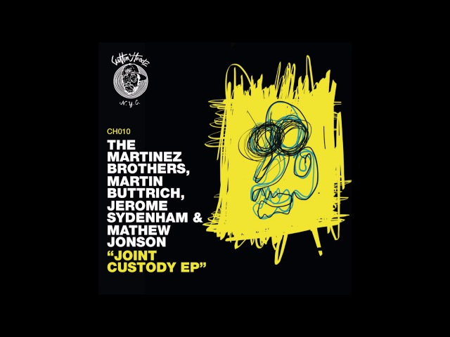 The Martinez Brothers Martin Buttrich - Affection Deficit Disorder (Official) CH010