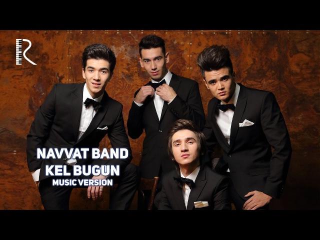 Navvat Band - Kel bugun | Навват Банд - Кел бугун (music version)