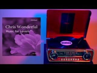 Chris Wonderful - Music for  Lovers Vol. 1