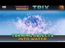 VMT 031 - HOUDINI - Turning Objects into Water