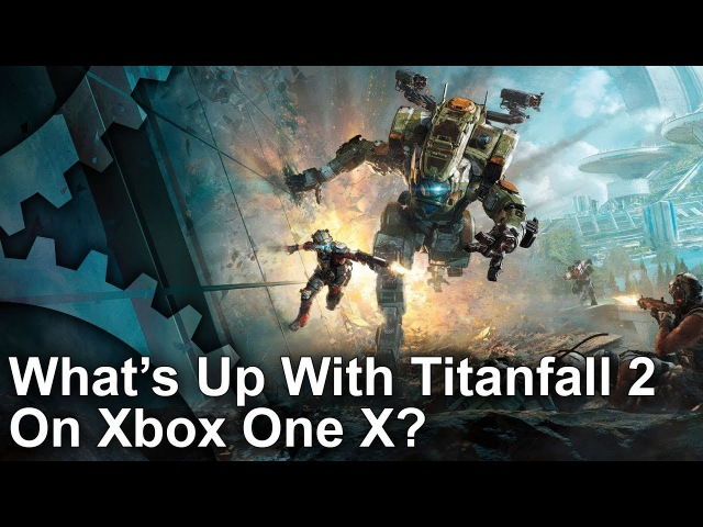 4K Titanfall 2 Xbox One X vs PS4 Pro PC Something's Not Quite Right