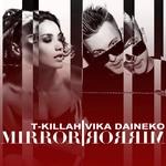 T-killah feat. Вика Дайнеко - Mirror Mirror