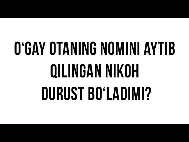 Savol javob O'gay otaning nomini aytib qilingan nikoh durust bo'ladimi Shayx Sodiq Samarqandiy