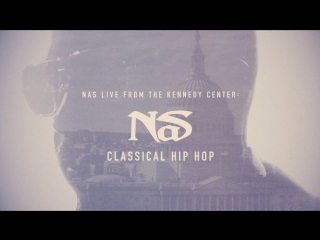 Nas - Live From The Kennedy Center Classical Hip-Hop (February 2, 2018)