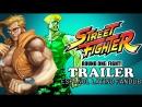 Trailer - Street Fighter Asalto Uno: Pelear! (Español Latino Fandub)