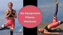 At Home Pilates Workout No Equipment Pilates Yoga Exercises