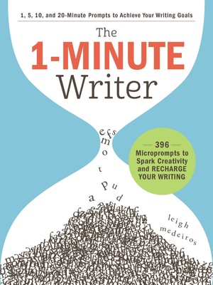 The 1-Minute Writer by Leigh Medeiros