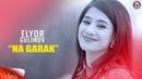 Elyor Gulimov Na garak Official Video
