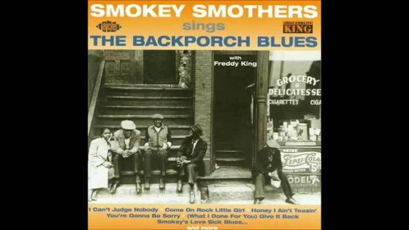 Otis Big Smokey Smothers 1962 Sings The Backporch Blues