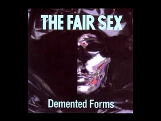 THE FAIR SEX - NO EXCUSE