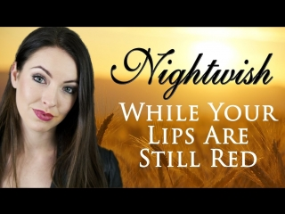 Nightwish while your lips are still red (cover by minniva featuring krzysztof polak)