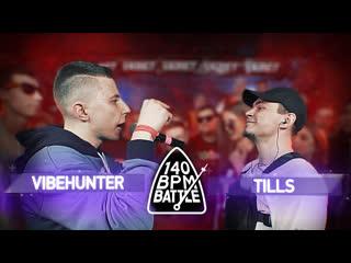 140 bpm battle vibehunter x tills