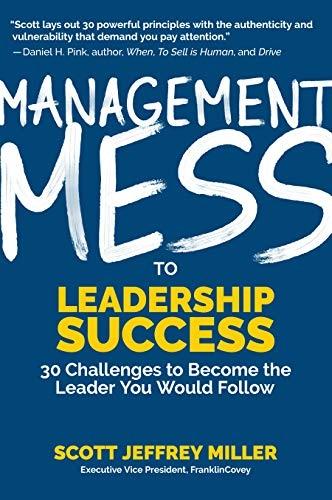Scott Miller] Management Mess to Leadership Success