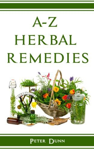 A-Z of Herbal Remedies by Peter Dunn