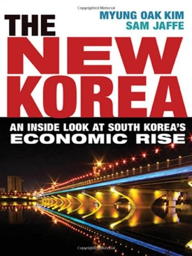 The New Korea An Inside Look at South Korea-s Economic Rise