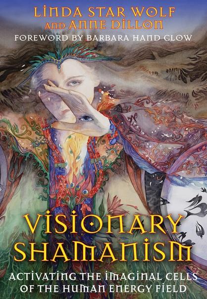 Linda Star Wolf & Anne Dillon - Visionary Shamanism