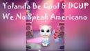 Yolanda Be Cool DCUP We No Speak Americano KITTY DANCE