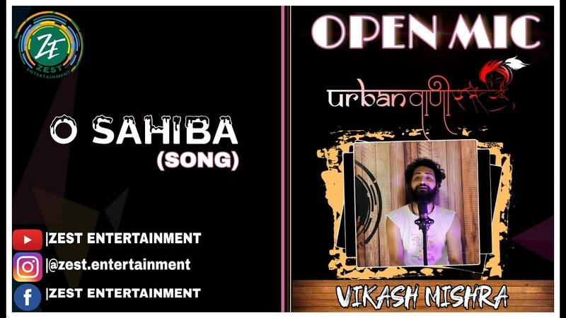 Open Mic - Urban vaani | O Sahiba | Song By Vikash Mishra