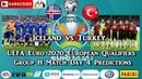 Iceland vs Turkey | UEFA Euro 2020 European Championship Qualifiers | Group H Predictions FIFA 19
