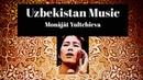 Maqâm from Central Asia - Uzbekistan (recording of the Century : Monâjât Yultchieva)