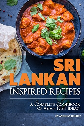 Sri Lankan Inspired Recipes  A - Anthony Boundy