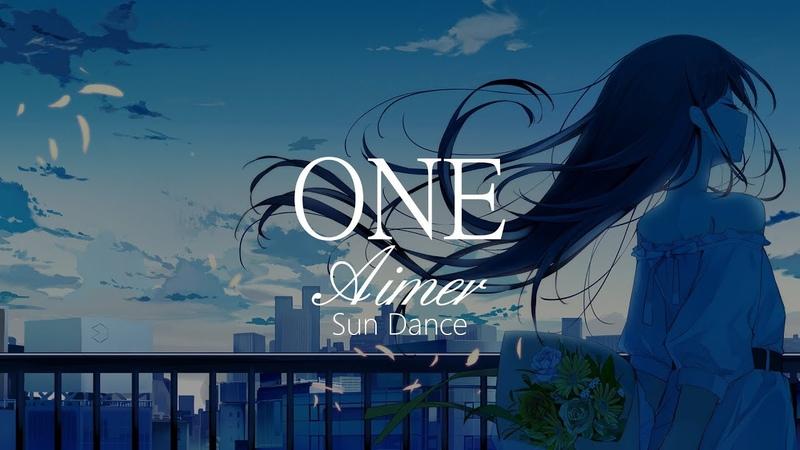 【HD】Sun Dance - Aimer - ONE【中日字幕】