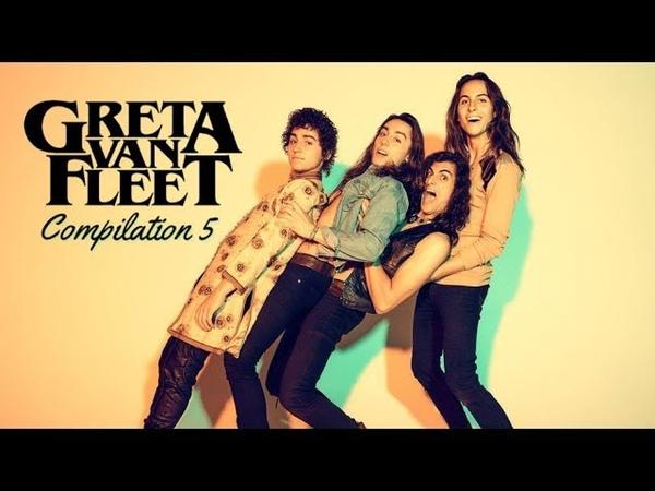 Greta Van Fleet Compilation 5