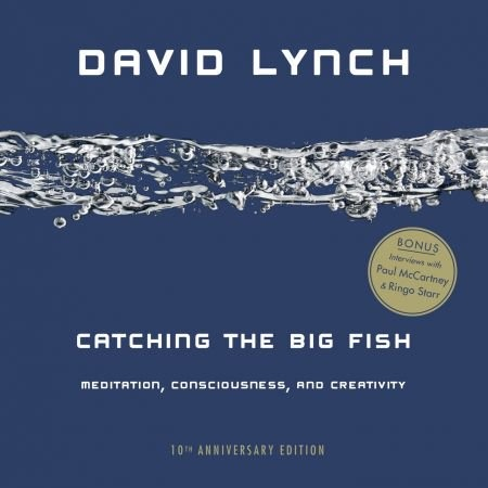 Catching the Big Fish - David Lynch