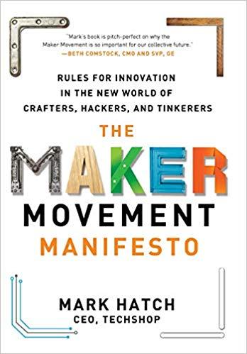 Mark Hatch - The Maker Movement Manifesto