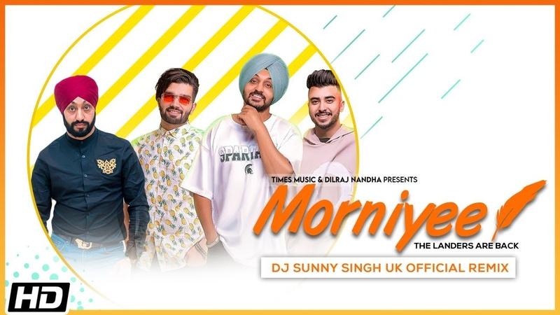 Morniyee Remix | DJ Sunny Singh UK | The Landers | The Kidd | King Ricky | Latest Punjabi Songs