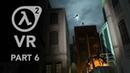 Half Life 2 VR Part 6 Escape from Ravenholm