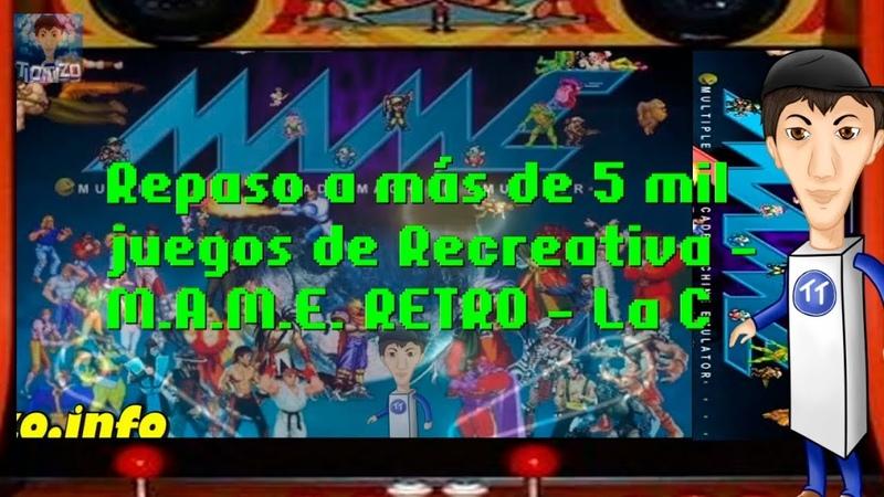 Repaso a más de 5 mil juegos de Recreativa - M.A.M.E. RETRO - La C - resubida de Twitch