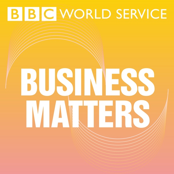 BBC World Service: Business Matters