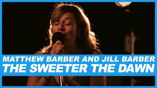 Matthew Barber And Jill Barber | The Sweeter The Dawn