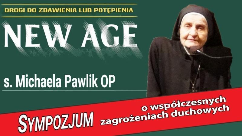 NEW AGE Drogi do zbawienia lub potępienia s Michaela Pawlik OP Sympozjum 25 05 NIEPOKALANÓW