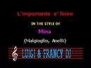 Mina - L'importante e' finire (LF) Karaoke