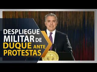 Despliegue militar de duque ante las protestas en colombia