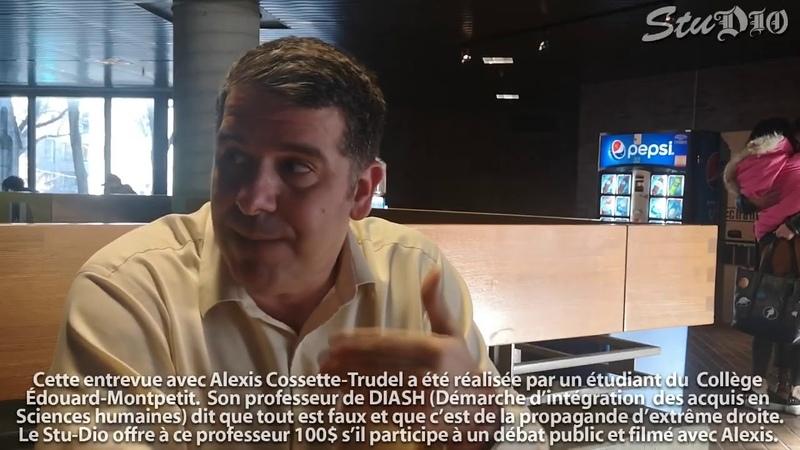 ENTREVUE AVEC ALEXIS COSSETTE-TRUDEL - IMMIGRATION DE MASSE