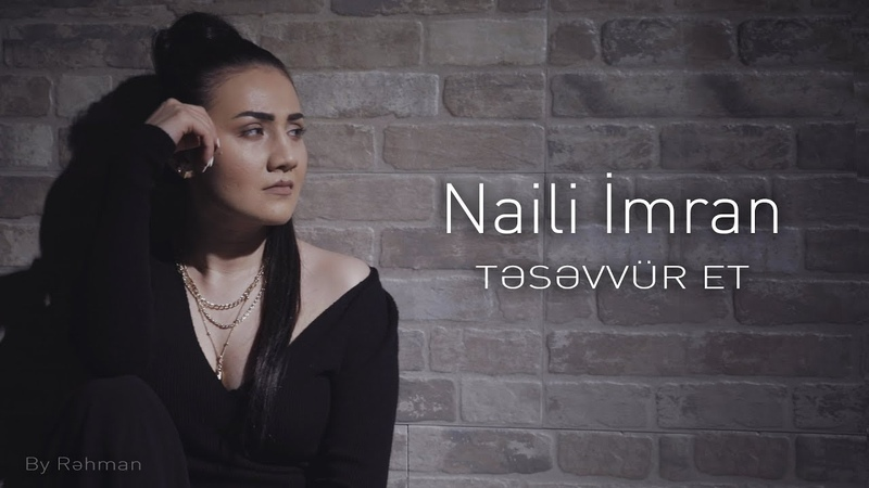 Naili İmran Tesevvur Et Official Video