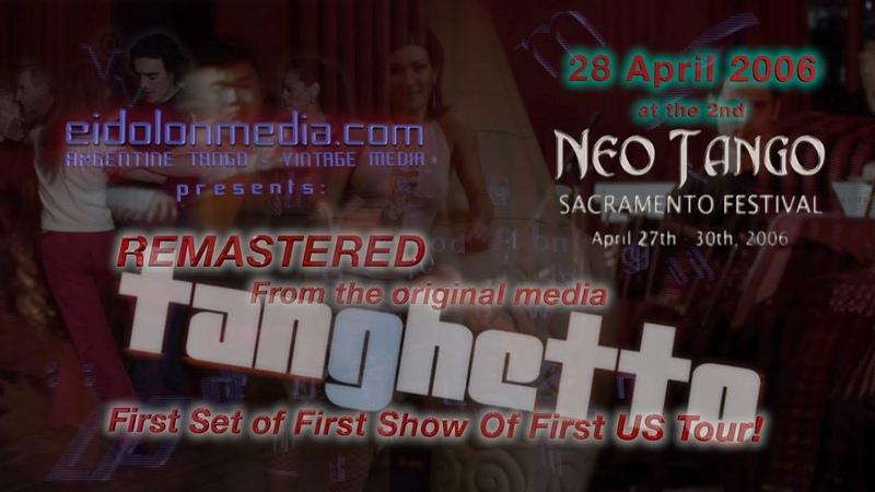 Танго Нуэво: Tanghetto USA Debut @ NeoTango Sacramento 28 April 2006