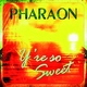 Pharaon - Y're So Sweets