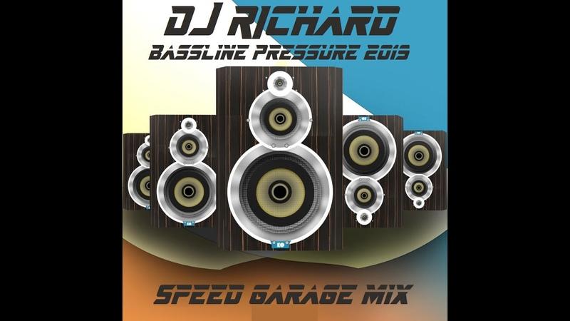 DJ Richard - Bassline Pressure 2019 - 2 Hours of Upfront Speed Garage Bass in the Mix