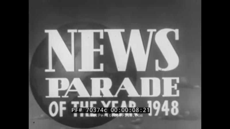 1948 CASTLE FILM NEWS PARADE BERLIN CRISIS PALESTINE ISRAEL PRESIDENT TRUMAN RE ELECTED 70374c