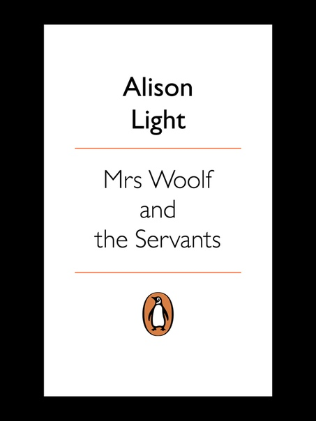 Alison Light - Mrs Woolf And The Servants