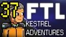 FTL Kestrel Adventures - Ep. 37
