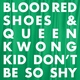 Blood Red Shoes, Queen Kwong - Kid Don't Be so Shy