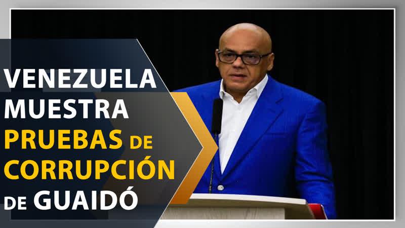 """Venezuela muestra """"importantes pruebas"""" de corrupción de Guaidó"""