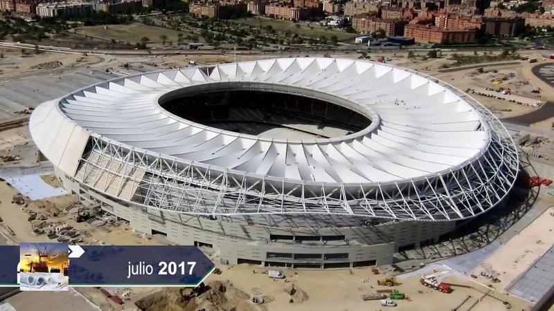 Proceso constructivo del estadio wanda metropolitano Atletico de Madrid