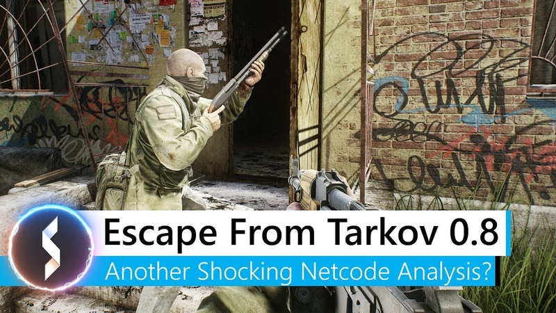 Escape From Tarkov 0 8 Another Shocking Netcode Analysis